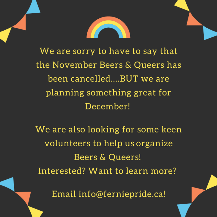 We are sorry to have to say that the November Beers & Queers has been cancelled....BUT we are planning something great for December!